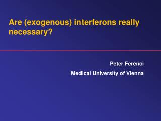 Are (exogenous)  interferons  really necessary?