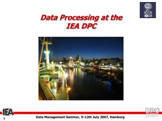 Data Processing at the  IEA DPC