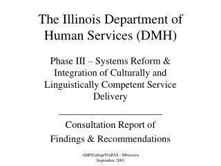 The Illinois Department of Human Services (DMH)