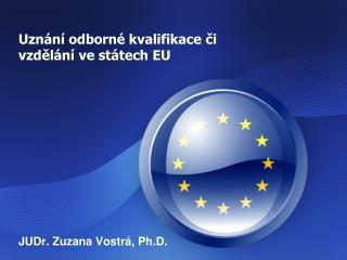 Uznání odborné kvalifikace či vzdělání ve státech EU