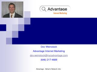 Dov Weinstock Advantage Internet Marketing dov.weinstock@nycadvantage (646) 217-4689