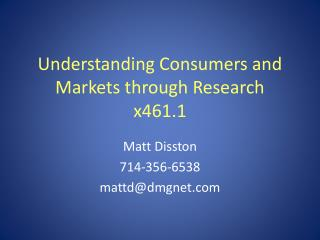 Understanding Consumers and Markets through Research x461.1