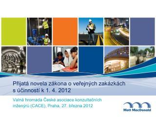 Přijatá novela zákona o veřejných zakázkách                               s účinností k 1. 4. 2012