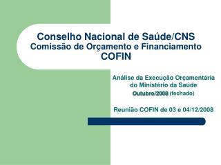 Conselho Nacional de Saúde/CNS Comissão de Orçamento e Financiamento COFIN