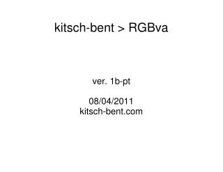 kitsch-bent > RGBva