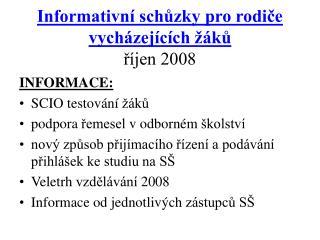 Informativní schůzky pro rodiče vycházejících žáků  říjen 2008