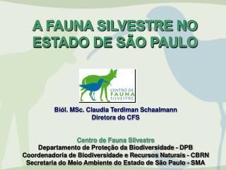 A FAUNA SILVESTRE NO ESTADO DE SÃO PAULO