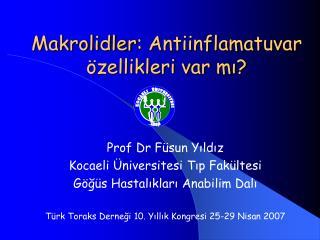 Makrolidler :  Antiinflamatuvar  özellikleri var mı?