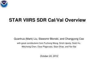 STAR VIIRS SDR Cal/Val Overview