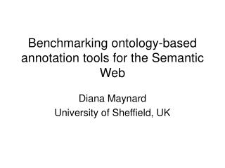 Benchmarking ontology-based annotation tools for the Semantic Web