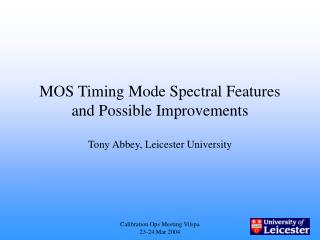 MOS Timing Mode Spectral Features and Possible Improvements