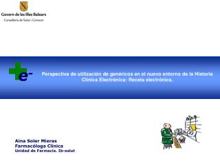 Aina Soler Mieras Farmacóloga Clínica Unidad de Farmacia . Ib-salut