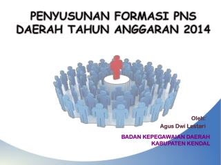 PENYUSUNAN FORMASI PNS DAERAH TAHUN ANGGARAN 2014