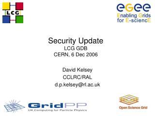 Security Update LCG GDB CERN, 6 Dec 2006