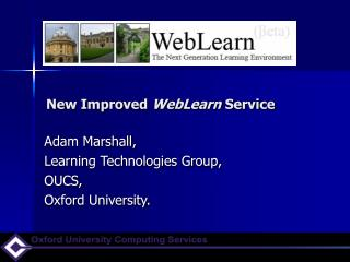 New Improved  WebLearn  Service
