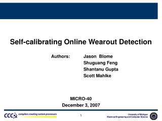 Self-calibrating Online Wearout Detection 			Authors: 	Jason  Blome 					Shuguang Feng