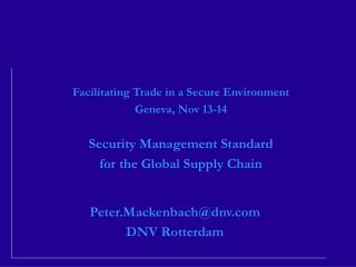 Facilitating Trade in a Secure Environment Geneva, Nov 13-14