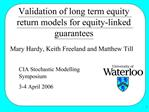 Validation of long term equity return models for equity-linked guarantees