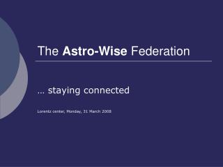 The  Astro-Wise  Federation