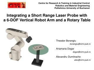 Integrating a Short Range Laser Probe with a 6-DOF Vertical Robot Arm and a Rotary Table
