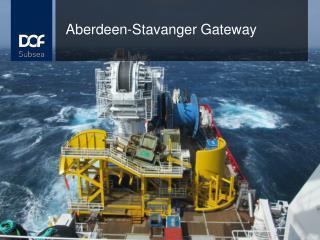 Aberdeen-Stavanger Gateway