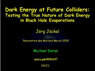 Dark Energy at Future Colliders: Testing the True Nature of Dark Energy in Black Hole Evaporations