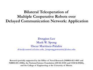 Bilateral Teleoperation of  Multiple Cooperative Robots over