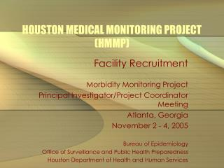 HOUSTON MEDICAL MONITORING PROJECT HMMP
