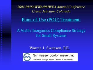 Point-of-Use POU Treatment:  A Viable Inorganics Compliance Strategy for Small Systems