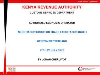 KENYA REVENUE AUTHORITY  CUSTOMS SERVICES DEPARTMENT AUTHORIZED ECONOMIC OPERATOR