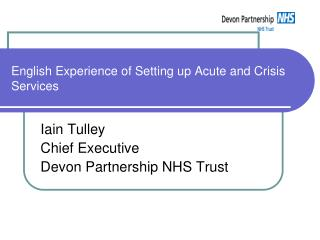 English Experience of Setting up Acute and Crisis Services