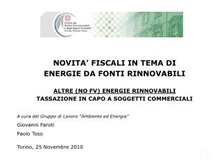 """A cura del Gruppo di Lavoro """"Ambiente ed Energia"""" Giovanni Faroti Paolo Toso"""
