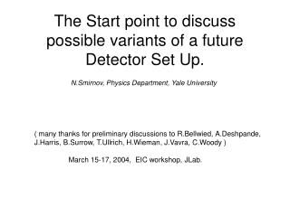 The Start point to discuss possible variants of a future Detector Set Up.