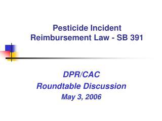 Pesticide Incident Reimbursement Law - SB 391