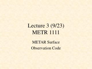 Lecture 3 (9/23) METR 1111