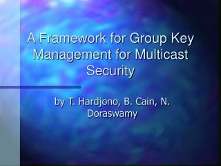 A Framework for Group Key Management for Multicast Security