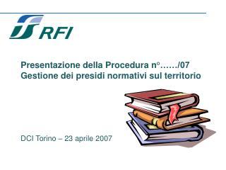 Presentazione della Procedura n°……/07 Gestione dei presidi normativi sul territorio