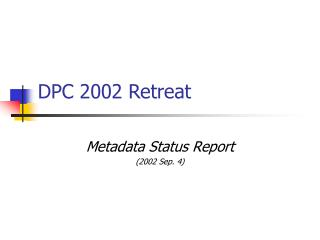 DPC 2002 Retreat