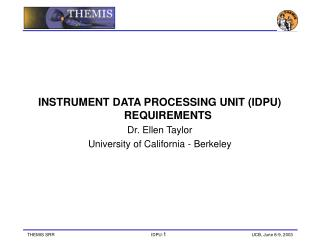 INSTRUMENT DATA PROCESSING UNIT (IDPU) REQUIREMENTS Dr. Ellen Taylor