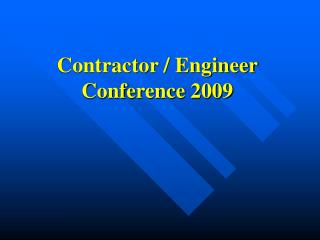 Contractor / Engineer Conference 2009
