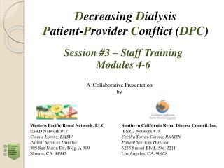 D ecreasing  D ialysis P atient- P rovider  C onflict ( DPC )