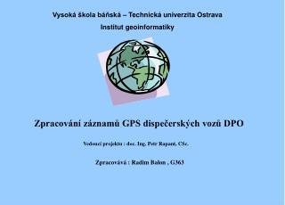 Zpracování záznamů GPS dispečerských vozů DPO