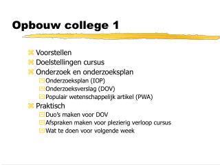 Opbouw college 1