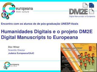 Dov Winer Scientific Director Judaica Europeana/EAJC