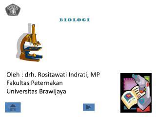 Oleh : drh. Rositawati Indrati, MP Fakultas Peternakan Universitas Brawijaya