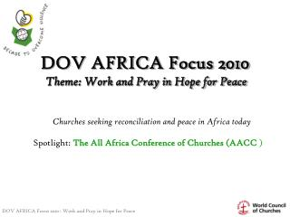 DOV AFRICA Focus 2010 Theme: Work and Pray in Hope for Peace