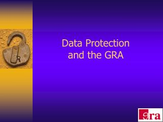 Data Protection  and the GRA