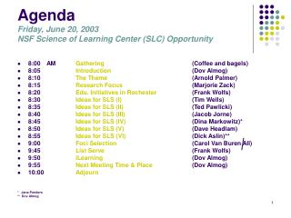 Agenda Friday, June 20, 2003 NSF Science of Learning Center (SLC) Opportunity