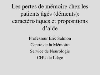 Les pertes de mémoire chez les patients âgés (déments): caractéristiques et propositions d'aide