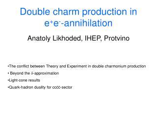 Double charm production in e + e - -annihilation